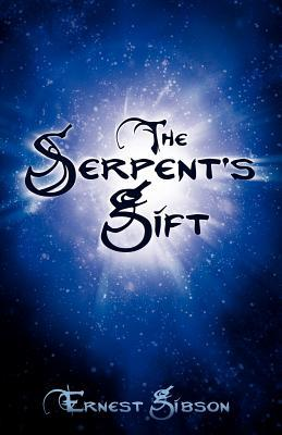The Serpents Gift  by  Ernest Gibson