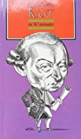 Kant in 90 Minutes (Philosophers in 90 minnutes)