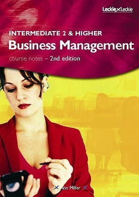 Intermediate 2 And Higher Business Management Course Notes Ann Miller
