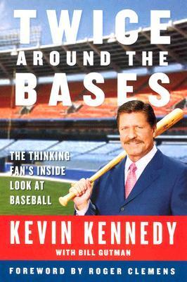 Twice Around the Bases: The Thinking Fans Inside Look at Baseball  by  Kevin Kennedy