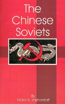The Chinese Soviets Victor Yakhontoff