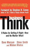 businessThink: Rules for Getting It Right—Now and No Matter What!