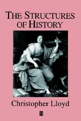 The Structures of History  by  Christopher Lloyd