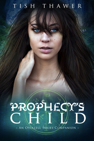 Prophecys Child (Ovialell, #1.5)  by  Tish Thawer