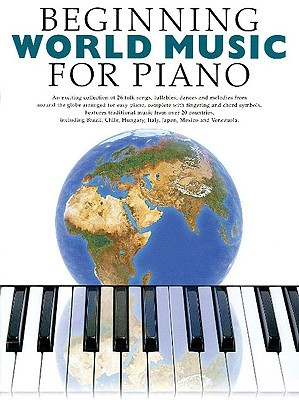 Beginning World Music for Piano  by  Music Sales Corporation