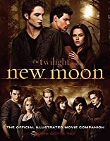 New Moon: The Official Illustrated Movie Companion (Twilight)