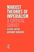 Marxist Theories of Imperialism: A Critical Survey