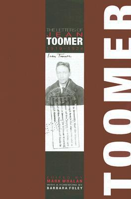 The Letters of Jean Toomer, 1919-1924 Mark Whalan