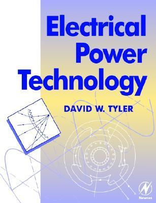 Electrical Power Technology  by  David W. Tyler