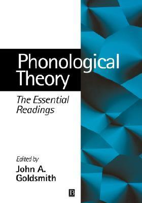 Phonological Theory: The Essential Readings  by  John A. Goldsmith