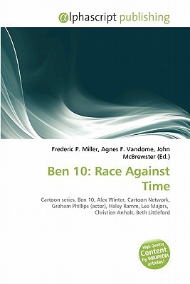 Ben 10: Race Against Time Frederic P.  Miller