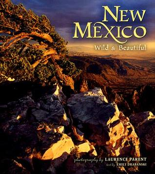 New Mexico Wild & Beautiful  by  Laurence Parent