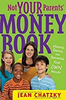 Not Your Parents' Money Book: making, saving, and spending your own money