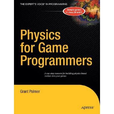 Physics for Game Programmers - Grant Palmer