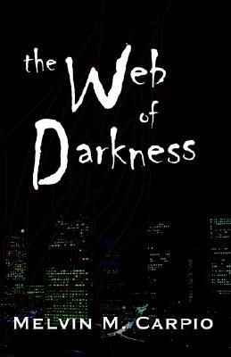 The Web of Darkness  by  Melvin M. Carpio