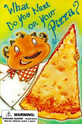 What Do You Want on Your Pizza?  by  William Boniface