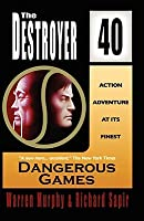 Dangerous Games (The Destroyer, #40)