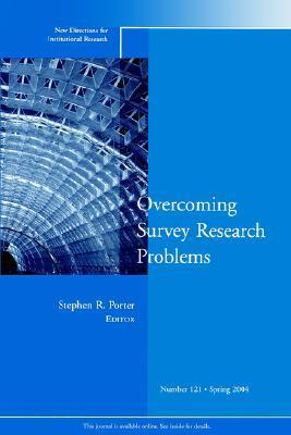 Overcoming Survey Research Problems: New Directions for Institutional Research IR