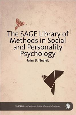 The Sage Library of Methods in Social and Personality Psychology: Collection of 5 Books John B. Nezlek