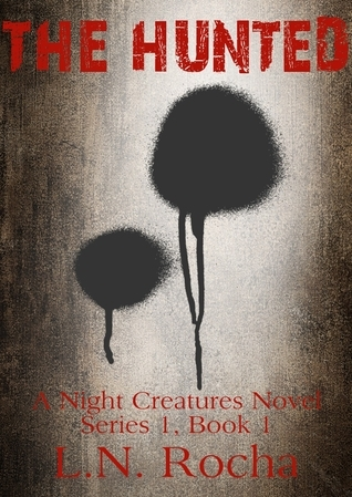 The Hunted (Night Creatures Series 1, Book 1)  by  L. N. Rocha
