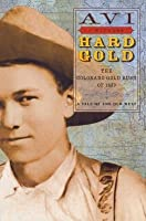 Hard Gold: The Colorado Gold Rush of 1859: A Tale of the Old West