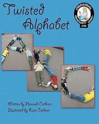Twisted Alphabet: Tongue-Twisted Alphabet  by  Hannah Cothran