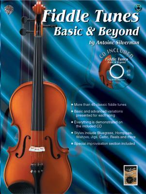 Fiddle Tunes: Basic & Beyond, Book & CD [With CD] Antoine Silverman