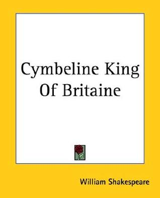 Cymbeline King of Britaine  by  William Shakespeare