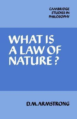 What Is a Law of Nature? D.M. Armstrong