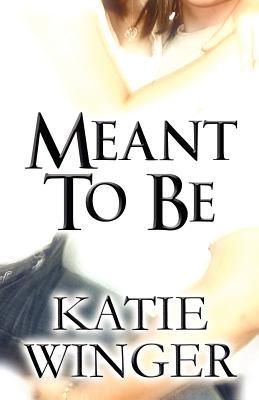 Meant to Be Katie Winger