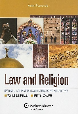 Law and Religion: National, International, and Comparative Perspectives  by  W. Cole Durham Jr.