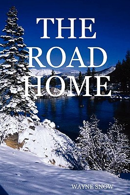 The Road Home  by  Wayne Snow