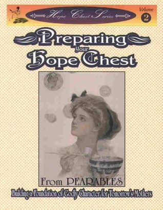Preparing Your Hope Chest (Hope Chest Series, #2)  by  Pearables