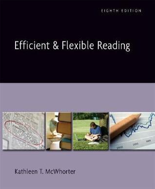 Efficient And Flexible Reading (With My Reading Lab) (8th Edition) (Mc Whorter Developmental Reading (Comprehensive))  by  Kathleen T. McWhorter