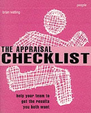 Appraisal Checklist: Help Your Team to Get the Results You Both Want  by  Brian Watling