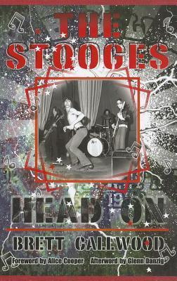 The Stooges: Head On  by  Brett Callwood