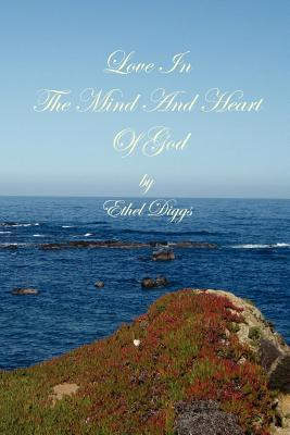 Love in the Mind and Heart of God Ethel Diggs Nerland