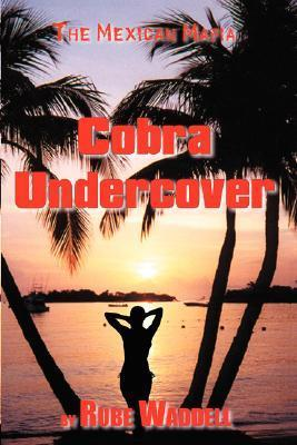 Cobra Undercover  by  Donald, R. Waddell