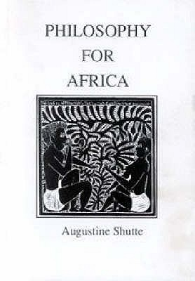 Philosophy For Africa  by  Augustine Shutte