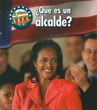 Que es un Alcalde? = Whats a Mayor? Nancy Harris