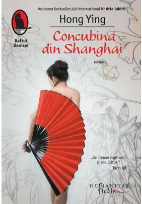 Concubina din Shanghai  by  Hong Ying