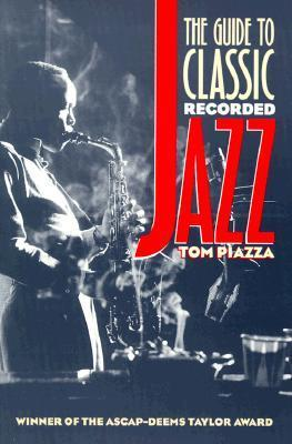 The Guide to Classic Recorded Jazz  by  Samuel F. Piazza Jr.