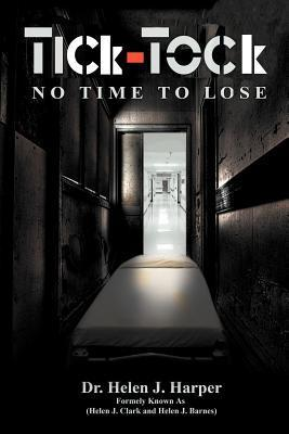 Tick Tock: No Time to Lose Helen J. Harper