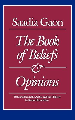 The Book of Beliefs and Opinions Saadia Gaon