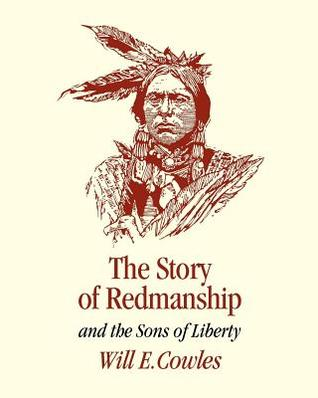 The Story of Redmanship: And the Sons of Liberty  by  William Elbridge Cowles
