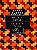 Matthew Arnold: Selected Poems