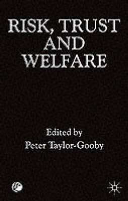 Risk, Trust And Welfare Peter Taylor-Gooby