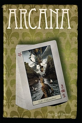 Arcana: Anthology Created  by  the Black Quill Element Within the Temple of Set by Sheri Gilmore