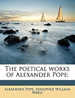 The Poetical Works of Alexander Pope;