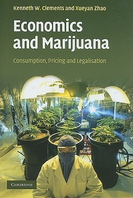 Economics and Marijuana: Consumption, Pricing and Legalisation  by  Kenneth Clements